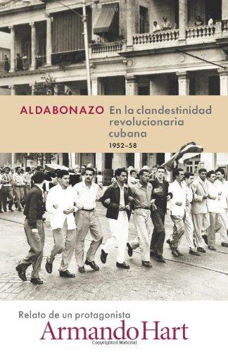 Aldabonazo: En la Clandestinidad Revolucionaria Cubana, 1952-58 (Spanish Edition)