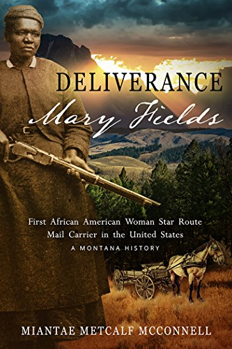 Deliverance Mary Fields by Miantae Metcalf McConnell ebook deal