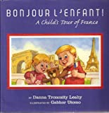 img - for Bonjour L'Enfant!: A Child's Tour of France (Signed Copy) (Ciao Bambino! Book Series) book / textbook / text book