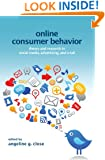 Online Consumer Behavior: Theory and Research in Social Media, Advertising and E-tail (Marketing and Consumer Psychology Series)