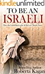 To Be An Israeli: The Fourth Book in...