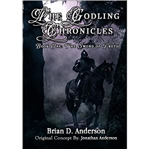 The Godling Chronicles: The Sword of Truth, Book 1 | [Brian D. Anderson]