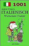 1001 einfache W�rter in Italienisch (Wortschatz-Trainer)