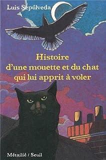 Histoire d'une mouette et du chat qui lui apprit à voler, Sepulveda, Luis