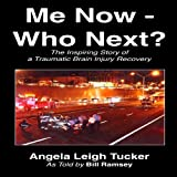 img - for Me Now - Who Next?: The Inspiring Story of a Traumatic Brain Injury Recovery book / textbook / text book