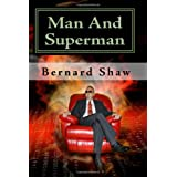 Man And Superman: A Comedy And A Philosophy ~ George Bernard Shaw