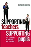 img - for Supporting Teachers Supporting Pupils: The Emotions of Teaching and Learning book / textbook / text book