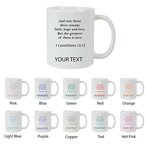 Personalized Custom 1 Corinthians 13:13 Bible Verse 15 oz White Ceramic Sublimation Coffee Mug for Holiday Gift or Present! Contact Seller for Text/Color or Leave a Gift Message at Checkout!