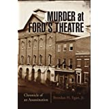 Murder at Ford's Theatre: A Chronicle of An Assassination