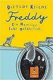 Freddy. Ein Hamster lebt gefährlich: Roman (Gulliver)