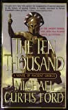 The Ten Thousand: A Novel of Ancient Greece (0312980329) by Ford, Michael Curtis