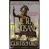 The Ten Thousand: A Novel of Ancient Greece ~ Michael Curtis Ford