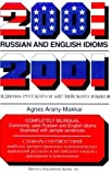 img - for 2001 Russian and English Idioms (2001 Idioms Series) (Russian and English Edition) by Arany-Makkai, Agnes (1997) Paperback book / textbook / text book