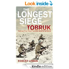 The Longest Siege: Tobruk- The Battle that Saved North Africa