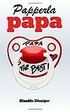 Papperlapapa: 50 grossartige Texte für Väter