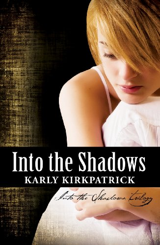Into the Shadows (a young adult paranormal novel) (Into the Shadows Trilogy)