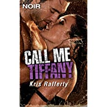 Call Me Tiffany (       UNABRIDGED) by Kris Rafferty Narrated by Rachel Butera