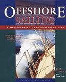 Offshore Sailing: 200 Essential Passagemaking Tips: 200 Essential Passagemaking Tips