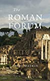 The Roman Forum (Wonders of the World) (0674066308) by Watkin, David