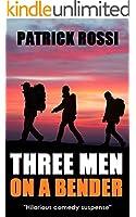 THREE MEN ON A BENDER: hilarious comedy suspense