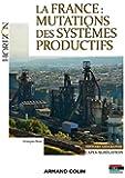 La France : Mutations des systèmes productifs -Capes et Agrégation Histoire et Géographie