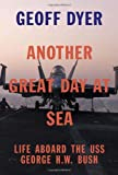 img - for Another Great Day at Sea: Life Aboard the USS George H.W. Bush book / textbook / text book