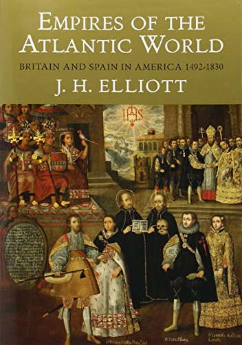 empires-of-the-atlantic-world-britain-and-spain-in-america-1492-1830