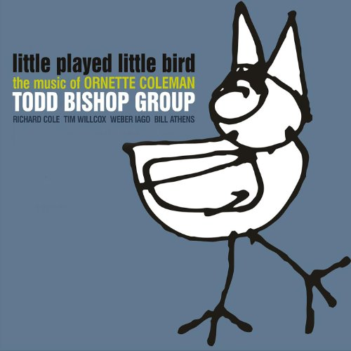 Todd Bishop Group-Little Played Little Bird-2014-SNOOK Download