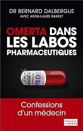 """""""Omerta dans les labos pharmaceutiques: confessions d'un médecin"""" est sorti mercredi 5 février 51oMjan993L._SY445_"""