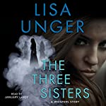 The Three Sisters: A Whispers Story | Lisa Unger