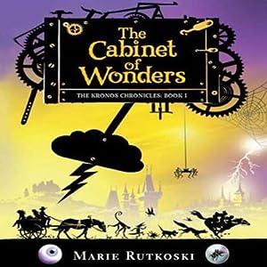 The Cabinet of Wonders: The Kronos Chronicles: Book I | [Marie Rutkoski]