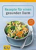 Rezepte für einen gesunden Darm (GU Gesund essen)
