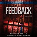 Feedback Audiobook by Robison Wells Narrated by Michael Goldstrom