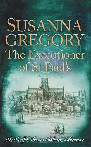 the-executioner-of-st-pauls-the-twelfth-thomas-chaloner-adventure-adventures-of-thomas-chaloner