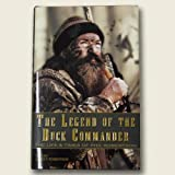 The Legend of the Duck Commander: The Life and Times of Phil Robertson-Told by James F. Robertson (The Life and Times of Phil Robertson)