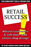 The Greatest Tips & Tricks For Retail Success