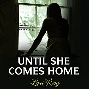 Until She Comes Home Audiobook
