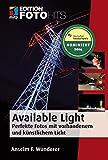 Image de Available Light: Perfekte Fotos mit vorhandenem und künstlichem Licht (Edit