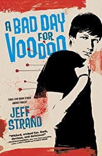 A Bad Day For Voodoo by Jeff Strand ebook deal