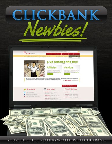 Clickbank Newbies! - Your Guide To Creating Wealth With Clickbank >>> Plus Bonuses <<<