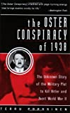 img - for The Oster Conspiracy of 1938: The Unknown Story of the Military Plot to Kill Hitler and Avert World War II Paperback March 30, 2004 book / textbook / text book