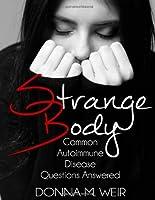 Strange Body: Common Autoimmune Disease QuestionsAnswered!