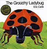 The Grouchy Ladybug (0060270888) by Eric Carle