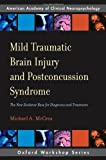 img - for Mild Traumatic Brain Injury and Postconcussion Syndrome: The New Evidence Base for Diagnosis and Treatment (Oxford Workshop Series: American Academy of Clinical Neuropsychology) book / textbook / text book