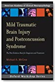 Mild Traumatic Brain Injury and Postconcussion Syndrome: The New Evidence Base for Diagnosis and Treatment (Oxford Workshop Series: American Academy of Clinical Neuropsychology)