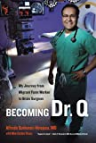 img - for Becoming Dr. Q: My Journey from Migrant Farm Worker to Brain Surgeon book / textbook / text book