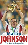 Martin Johnson Autobiography (English Edition)