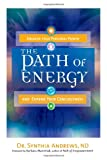 img - for The Path of Energy: Awaken Your Personal Power and Expand Your Consciousness book / textbook / text book