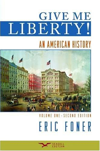 Give Me Liberty!: An American History, Second Seagull...