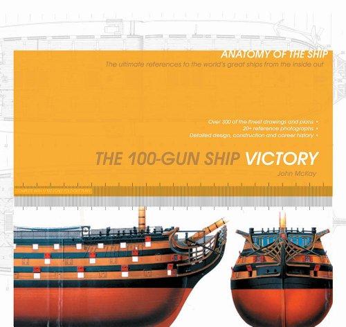 The 100-Gun Ship Victory (Anatomy of the Ship) [McKay, John] (Tapa Blanda)